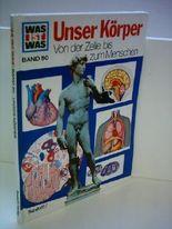 Wolfgang Tarnowski: Was ist was Buch: Unser Körper - Von der Zelle zum Menschen [Band 50]