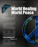 World Healing World Peace Volume I: A Poetry Anthology