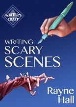 Writing Scary Scenes (Writer's Craft Book 2)