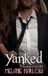 Yanked: A Frenched Novella