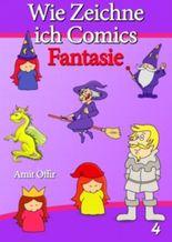 Zeichnen Bücher: Wie Zeichne ich Comics - Fantasie (Zeichnen für Anfänger Bücher)