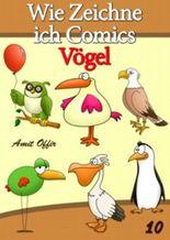 Zeichnen Bücher: Wie Zeichne ich Comics - Vögel (Zeichnen für Anfänger Bücher)