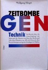 Zeitbombe Gentechnik