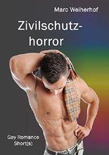 Zivilschutzhorror: Gay Romance Short(s)