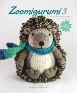 Zoomigurumi 3 - 15 Animal Amigurumi Patterns