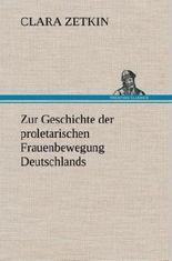 Zur Geschichte der proletarischen Frauenbewegung Deutschlands