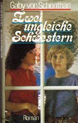 Zwei ungleiche Schwestern : Roman.