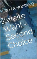 Zweite Wahl - Second Choice