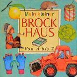 (Brockhaus) Mein kleiner Brockhaus, Von A bis Z