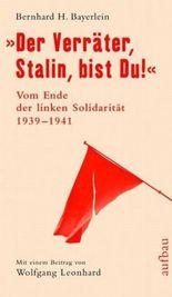 """""""Der Verräter, Stalin, bist Du!"""""""