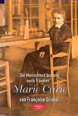 'Die Menschheit braucht auch Träumer': Marie Curie.