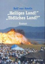 'Heiliges Land!' - 'Tödliches Land?'