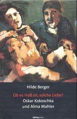 'Ob es Haß ist, solche Liebe?', Oskar Kokoschka und Alma Mahler