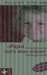"""""""Papa hat's aber erlaubt..."""""""