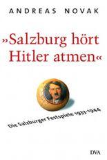 'Salzburg hört Hitler atmen'