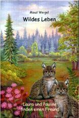"""""""Wildes Leben"""" - Luchs: Laura und Pauline finden einen Freund"""