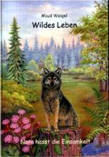 """""""Wildes Leben"""" - Wolf: Nora hasst die Einsamkeit"""
