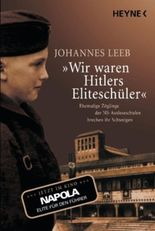 """Wir waren Hitlers Eliteschüler"""