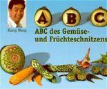 ABC des Gemüse- & Früchteschnitzens (Gemüse schnitzen, Früchte schnitzen)