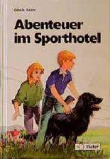 Abenteuer im Sporthotel