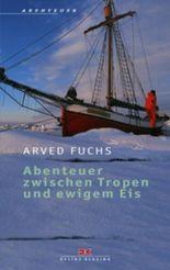 Abenteuer zwischen Tropen und ewigem Eis
