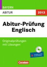 Abitur-Prüfung Englisch - Bayern 2013 / Abitur