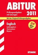 Abitur-Prüfungsaufgaben Gymnasium Bayern. Mit Lösungen / Englisch Leistungskurs G9-Abitur 2011