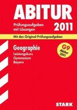 Abitur-Prüfungsaufgaben Gymnasium Bayern. Mit Lösungen / Geographie Leistungskurs G9-Abitur 2011