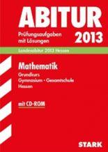 Abitur-Prüfungsaufgaben Gymnasium Hessen / Mathematik Grundkurs 2011 mit CD-ROM