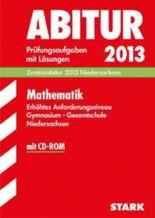Abitur-Prüfungsaufgaben Gymnasium Niedersachsen / Mathematik, Erhöhtes Anforderungsniveau 2012 Mit CD-ROM.