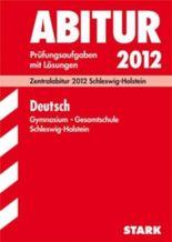 Abitur-Prüfungsaufgaben Schleswig-Holstein / Deutsch 2012