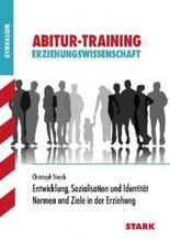 Abitur-Training Erziehungswissenschaft / Entwicklung, Sozialisation und Identität / Normen und Ziele in der Erziehung