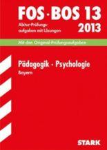 Abschluss-Prüfungen Berufsoberschule Bayern / Pädagogik · Psychologie FOS/BOS 13 / 2012