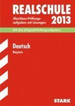 Abschluss-Prüfungsaufgaben Realschule Bayern. Mit Lösungen / Deutsch 2012