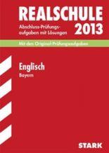 Abschluss-Prüfungsaufgaben Realschule Bayern. Mit Lösungen / Englisch 2012