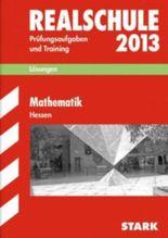 Abschluss-Prüfungsaufgaben Realschule Hessen / Lösungen Mathematik 2012