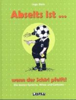 Abseits ist, ...