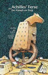 Achilles' Ferse oder Der Kampf um Troja