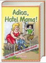 Adios, Hotel Mama!