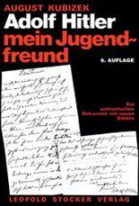 Adolf Hitler - mein Jugendfreund