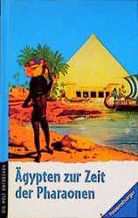 Aegypten zur Zeit der Pharaonen (Die Welt entdecken)
