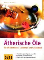 Ätherische Öle für Wohlbefinden, Schönheit und Gesundheit