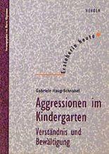 Aggressionen im Kindergarten. Verständnis und Bewältigung