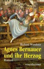 Agnes Bernauer und ihr Herzog
