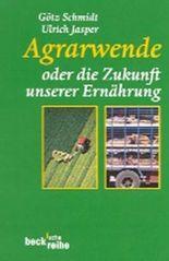 Agrarwende oder die Zukunft unserer Ernährung