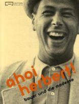 ahoi herbert! Herbert Bayer und die Moderne