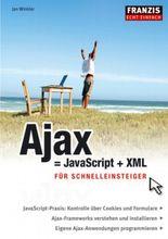 Ajax = JavaScript + XML für Schnelleinsteiger