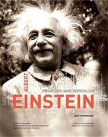 Albert Einstein - privat und ganz persönlich