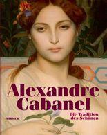Alexandre Cabanel - Die Tradition des Schönen