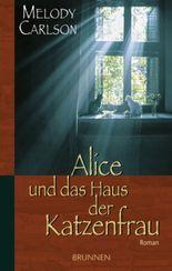 Alice und das Haus der Katzenfrau